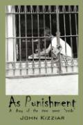 """As Punishment: A Diary of the Time Spent """"Inside"""""""