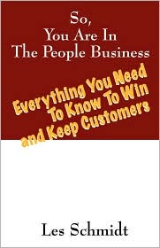 So, You'Re In The People Business - Les Schmidt