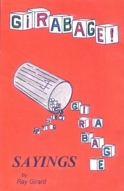 Girabage: Sayings by Ray Girard - Girard, Raymond G.