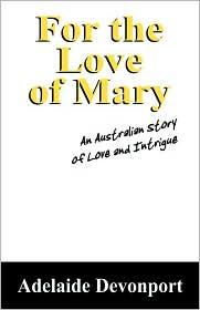 For The Love Of Mary - Adelaide Devonport