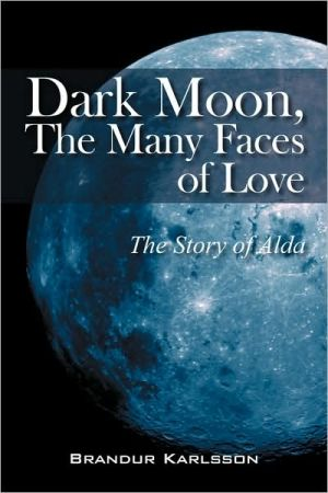 Dark Moon, The Many Faces Of Love