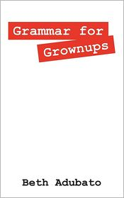 Grammar For Grownups - Beth Adubato