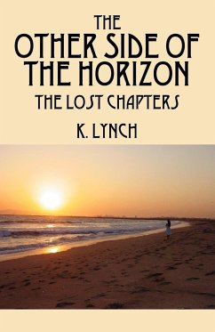 The Other Side of the Horizon: The Lost Chapters - Lynch, K.