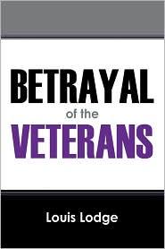 Betrayal Of The Veterans - Louis Lodge