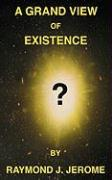 A Grand View of Existence