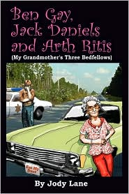 Ben Gay, Jack Daniels And Arth Ritis - Jody Lane