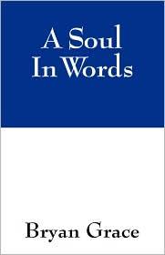 A Soul In Words - Bryan Grace