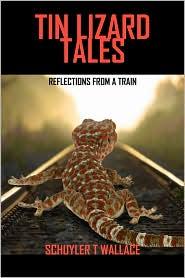 Tin Lizard Tales - Schuyler T Wallace