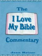 """The """"I Love My Bible"""" Commentary"""