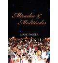 Miracles and Multitudes - Mark Swiger