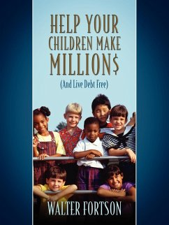 Help Your Children Make Million: And Live Debt Free - Fortson, Walter