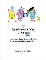 Abc's of Lighthearted Living My Rx - Maggie Mears M.D.