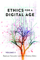 Ethics for a Digital Age, Vol. II Bastiaan Vanacker Editor