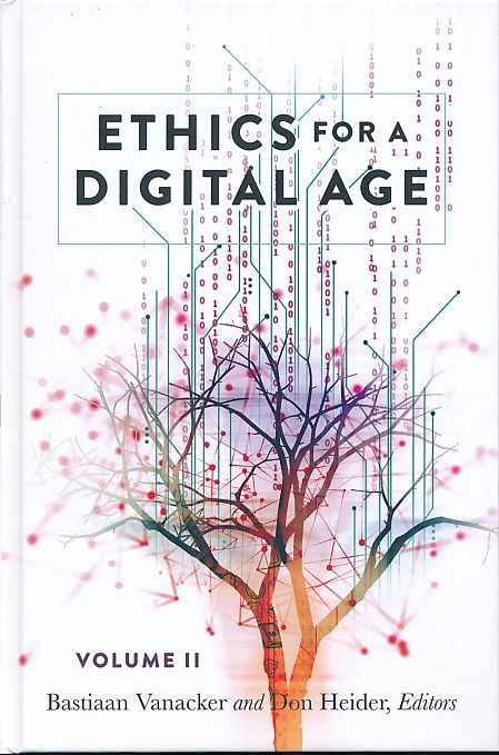 Ethics for a Digital Age. Volume II. Digital Formations 118. - Vanacker, Bastiaan and Don Heider (Eds.)