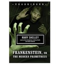 Frankenstein, or the Modern Prometheus - Mary Shelley