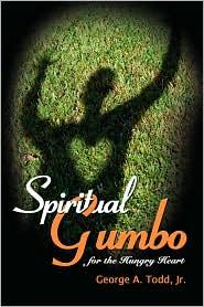 Spiritual Gumbo for the Hungry Heart