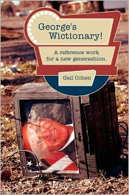 George's Wictionary!: A reference work for a new generashion - Gail Cohen