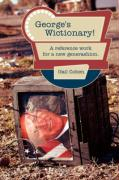 George's Wictionary!: A Reference Work for a New Generashion