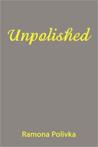 Unpolished - Ramona Polivka
