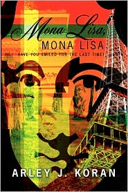 Mona Lisa, Mona Lisa: Have You Smiled for the Last Time?