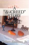 A 'De-Creed' Story: The Rest of the Story of Jesus