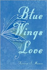 Blue Wings of Love - Aurora S. Munoz