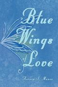 Munoz, Aurora S.: Blue Wings of Love