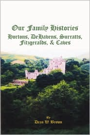 Our Family Histories - Dean W. Brown