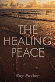 The Healing Peace - Ray Parker