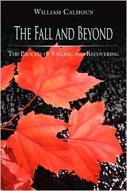 The Fall and Beyond: The Process of Falling and Recovering - Ph. D. William H. Calhoun
