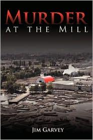 Murder at the Mill - Jim Garvey