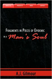 Fragments in Pieces of Epidemic in a Man's Soul - A. J. Gilmour