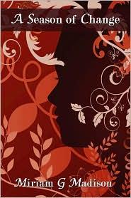 A Season of Change - Miriam G. Madison