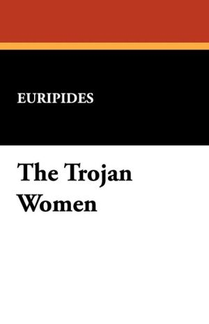 The Trojan Women - Euripides
