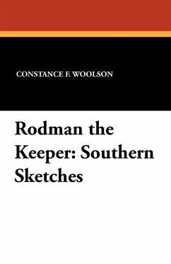 Rodman the Keeper - Woolson, Constance F.