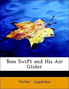 Tom Swift and His Air Glider - Appleton, Victor