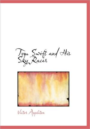 Tom Swift And His Sky Racer (Large Print Edition)