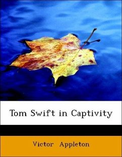 Tom Swift in Captivity - Appleton, Victor