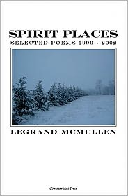 Spirit Places: Selected Poems 1990 - 2002 - Legrand McMullen