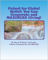 Poised for Global Relief: Cooperate and Maximize Giving - Dr Burton N. Danet
