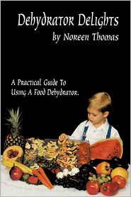 Dehydrator Delights - Noreen Thomas
