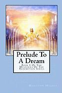 Prelude to a Dream (The Mysteries of the Redemption)