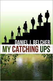 My Catching Ups - Daniel J. Belcher