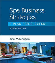 Spa Business Strategies: A Plan for Success - Janet D'Angelo