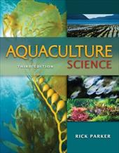 Aquaculture Science - Parker, Rick / Parker, Ph. D. Rick / Parker, R. O.