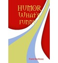 Humor What's Funny? - Frank Machovec