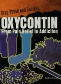 OxyContin: From Pain Relief to Addiction - Lockwood, Brad