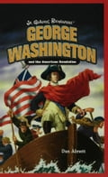 George Washington and the American Revolution - Abnett, Dan