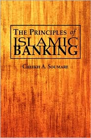 The Principles Of Islamic Banking - Cheikh A. Soumare