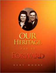 Our Heritage, Pay It Forward - Kert Moore